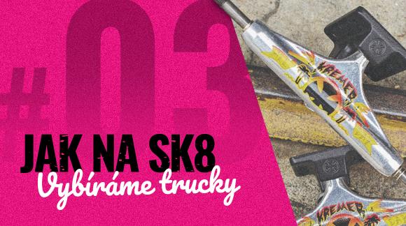 #03 Jak vybrat trucky na skate
