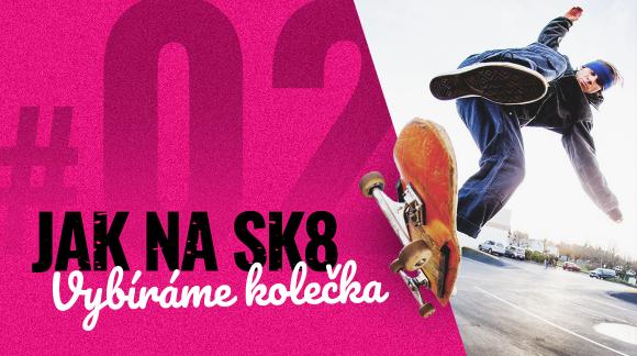 #02 Jak vybrat ta nejlepší kolečka na skate?