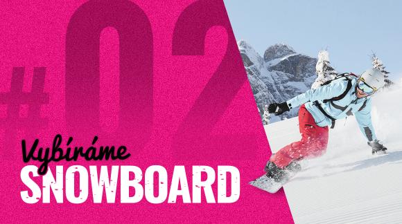 #2 Styl ježdění a rozdíly mezi snowboardy: Jaký podmínky ti nejvíc sednou?