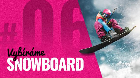 #6 Tvar snowboardu: Kterej ti nejvíc sedne?