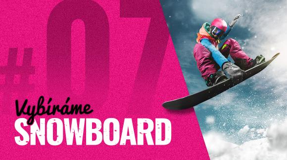 #7 Profil snowboardu: Kterej je přesně pro tebe?