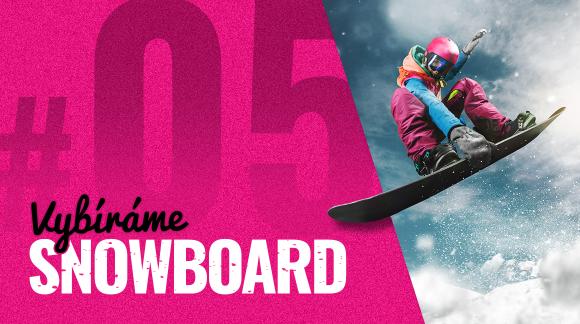 #5 Podle čeho vybrat nejlepší snowboard pro začátečníka?